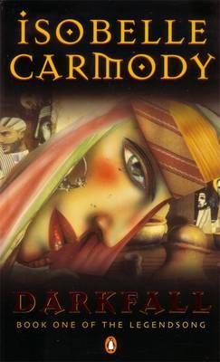 Darkfall: Book One Of The Legendsong - Carmody, Isobelle