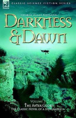 Darkness & Dawn Volume 3 - The After Glow - England, George Allen