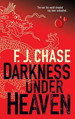 Darkness Under Heaven - Chase, F J