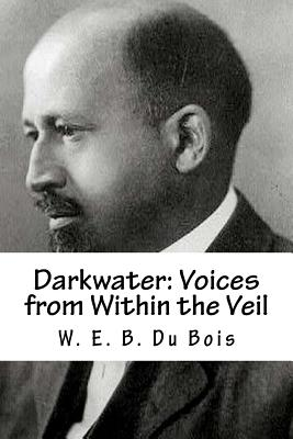 Darkwater: Voices from Within the Veil - Du Bois, W E B