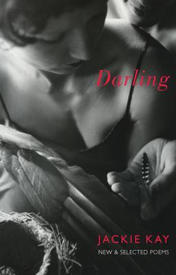 Darling: New & Selected Poems - Kay, Jackie