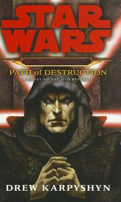 Darth Bane, Path of Destruction: A Novel of the Old Republic - Karpyshyn, Drew