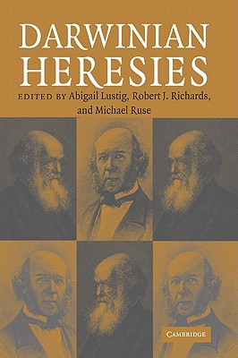 Darwinian Heresies - Abigail, Lustig (Editor), and Robert J, Richards (Editor), and Michael, Ruse (Editor)
