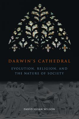 Darwin's Cathedral: Evolution, Religion, and the Nature of Society - Wilson, David