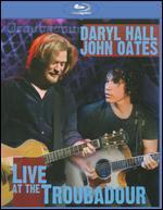 Daryl Hall and John Oates: Live at the Troubadour [Blu-ray]