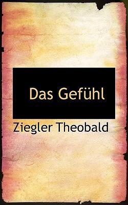 Das Gef Hl - Theobald, Ziegler
