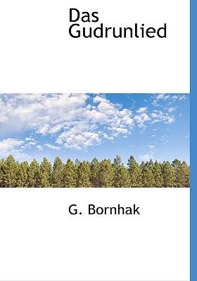 Das Gudrunlied - Bornhak, G