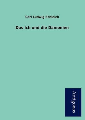 Das Ich Und Die D Monien - Schleich, Carl Ludwig