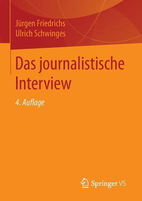 Das Journalistische Interview - Friedrichs, Jurgen, and Schwinges, Ulrich