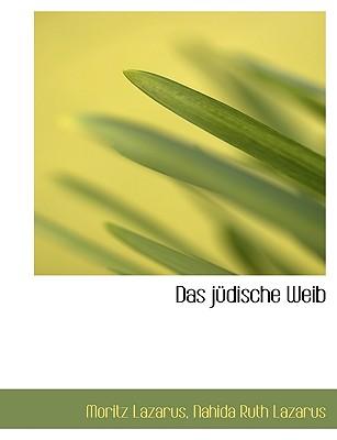 Das Judische Weib - Lazarus, Moritz, and Lazarus, Nahida Ruth