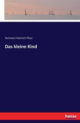 Das Kleine Kind - Ploss, Hermann Heinrich