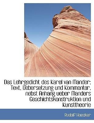 Das Lehrgedicht Des Karel Van Mander; Text, Uebersetzung Und Kommentar, Nebst Anhang Ueber Manders G - Hoecker, Rudolf
