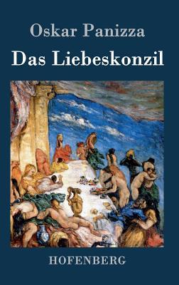 Das Liebeskonzil - Oskar Panizza