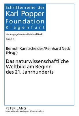 Das Naturwissenschaftliche Weltbild Am Beginn Des 21. Jahrhunderts - Kanitscheider, Bernulf (Editor), and Neck, Reinhard (Editor)