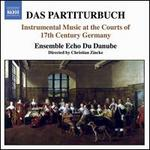 Das Partiturbuch: Instrumental Music at the Courts of 17th Century Germany