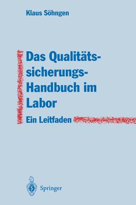 Das Qualitatssicherungs-Handbuch Im Labor: Ein Leitfaden Zur Erstellung - Sohngen, Klaus
