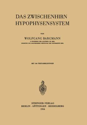 Das Zwischenhirn-Hypophysensystem - Bargmann, W