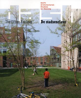 Dash the Urban Enclave - Schrijver, Lara (Editor), and Van Den Heuvel, Dirk (Editor), and Van Der Putt, Pierijn (Editor)