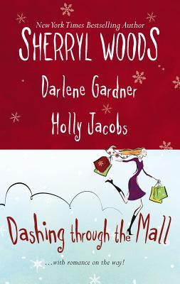 Dashing Through the Mall: Santa, Baby/Assignment Humbug/Deck the Halls - Woods, Sherryl