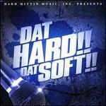 Dat Hard Dat Soft