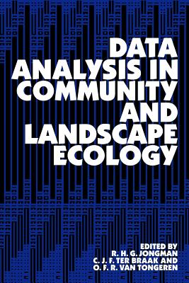 Data Analysis in Community and Landscape Ecology - Braak, C J F Ter, and Tongeren, O F R Van, and R H G, Jongman
