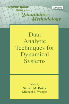 Data Analytic Techniques for Dynamical Systems - Boker, Steven M (Editor), and Wenger, Michael J (Editor)