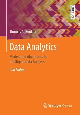 Data Analytics: Models and Algorithms for Intelligent Data Analysis - Runkler, Thomas A