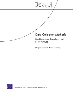 Data Collection Methods: Semi-Structured Interviews and Focus Groups - Harrell, Margaret C