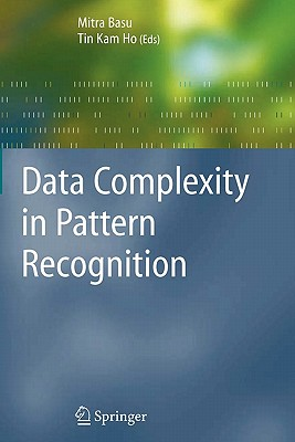 Data Complexity in Pattern Recognition - Basu, Mitra (Editor), and Ho, Tin Kam (Editor)