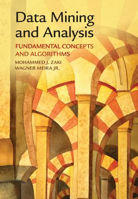 Data Mining and Analysis: Fundamental Concepts and Algorithms - Zaki, Mohammed J., and Meira, Wagner, Jr.