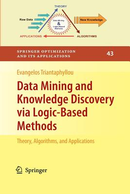 Data Mining and Knowledge Discovery via Logic-Based Methods: Theory, Algorithms, and Applications - Triantaphyllou, Evangelos
