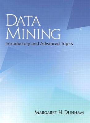Data Mining: Introductory and Advanced Topics - Dunham, Margaret H