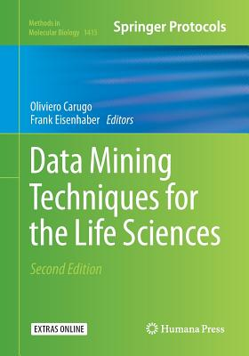 Data Mining Techniques for the Life Sciences - Carugo, Oliviero (Editor), and Eisenhaber, Frank (Editor)