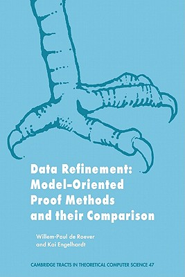 Data Refinement: Model-Oriented Proof Methods and their Comparison - de Roever, Willem-Paul, and Engelhardt, Kai