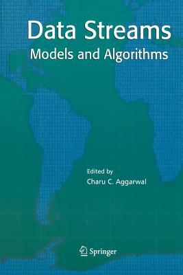 Data Streams: Models and Algorithms - Aggarwal, Charu C. (Editor)