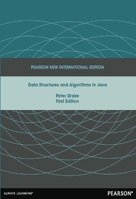 Data Structures and Algorithms in Java: Pearson New International Edition - Drake, Peter