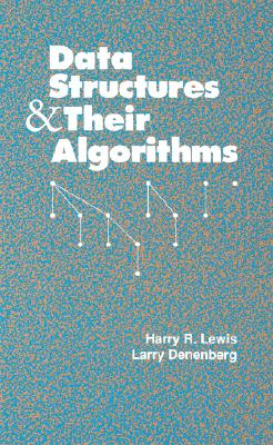 Data Structures and Their Algorithms - Lewis, Harry R, and Denenberg, Larry
