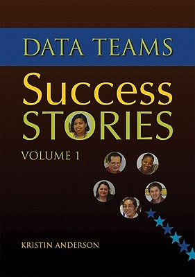 Data Teams Success Stories, Volume 1 - Anderson, Kristin L