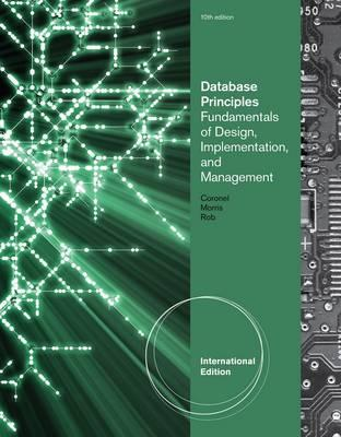 Database Principles: Fundamentals of Design, Implementation, and Management, International Edition (with Essential Resources Site Printed Access Card) - Morris, Stephen, and Rob, Peter, and Coronel, Carlos