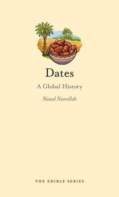 Dates: A Global History - Nasrallah, Nawal