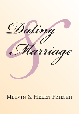 Dating and Marriage - Friesen, Melvin, and Friesen, Helen
