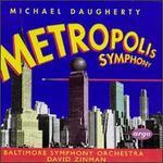 Daugherty: Metropolis Symphony