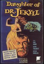 Daughter of Dr. Jekyll - Edgar G. Ulmer