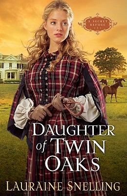Daughter of Twin Oaks - Snelling, Lauraine