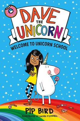 Dave the Unicorn: Welcome to Unicorn School - Bird, Pip