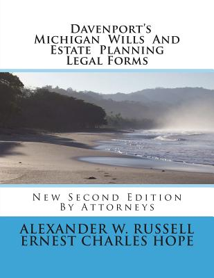 Davenport's Michigan Wills and Estate Planning Legal Forms: Second Edition - Russell, Alexander William, and Hope, Ernest Charles
