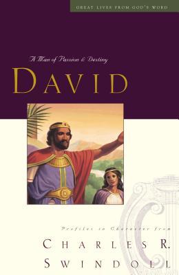 David: A Man of Passion & Destiny - Swindoll, Charles R, Dr.