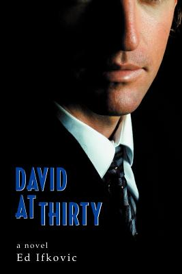 David at Thirty - Ifkovic, Ed