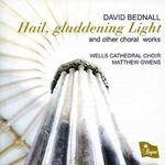 David Bednall: Hail, gladdening Light and other choral works