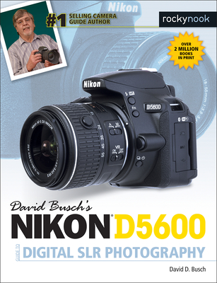 David Busch's Nikon D5600 Guide to Digital Slr Photography - Busch, David D
